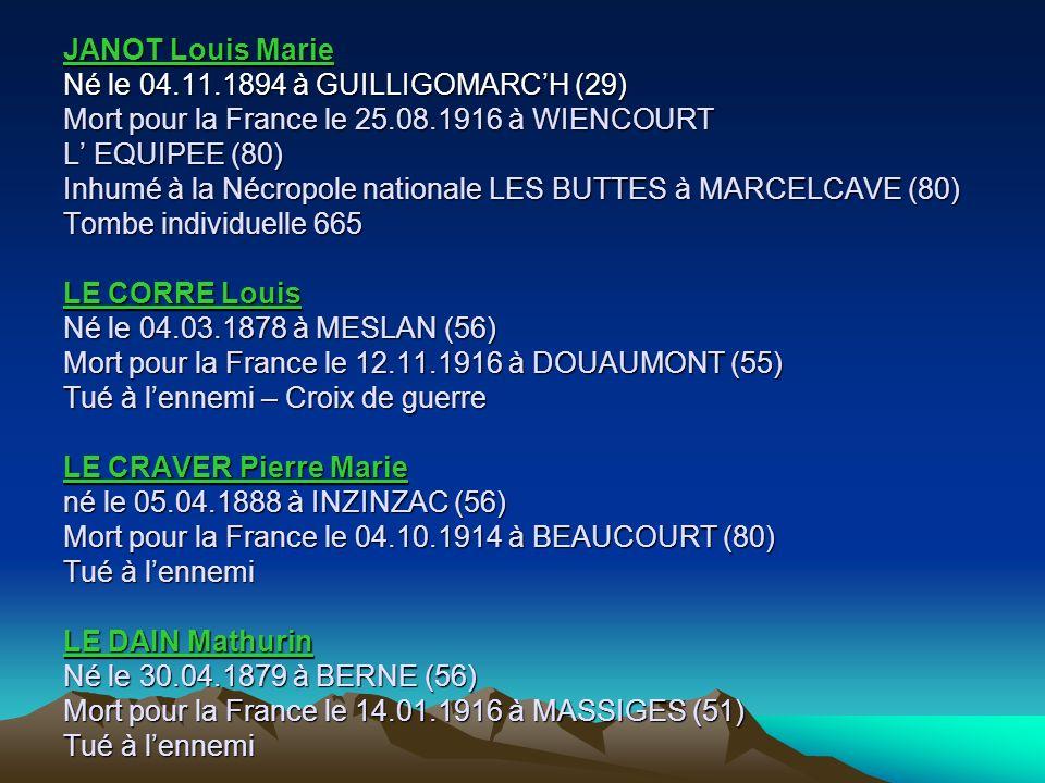 INQUEL Yves Né le 12.01.1890 à GUILLIGOMARCH (29) Mort pour la France le 27.04.1915 Disparu en mer (Mer Adriatique) lors du torpillage du croiseur cui