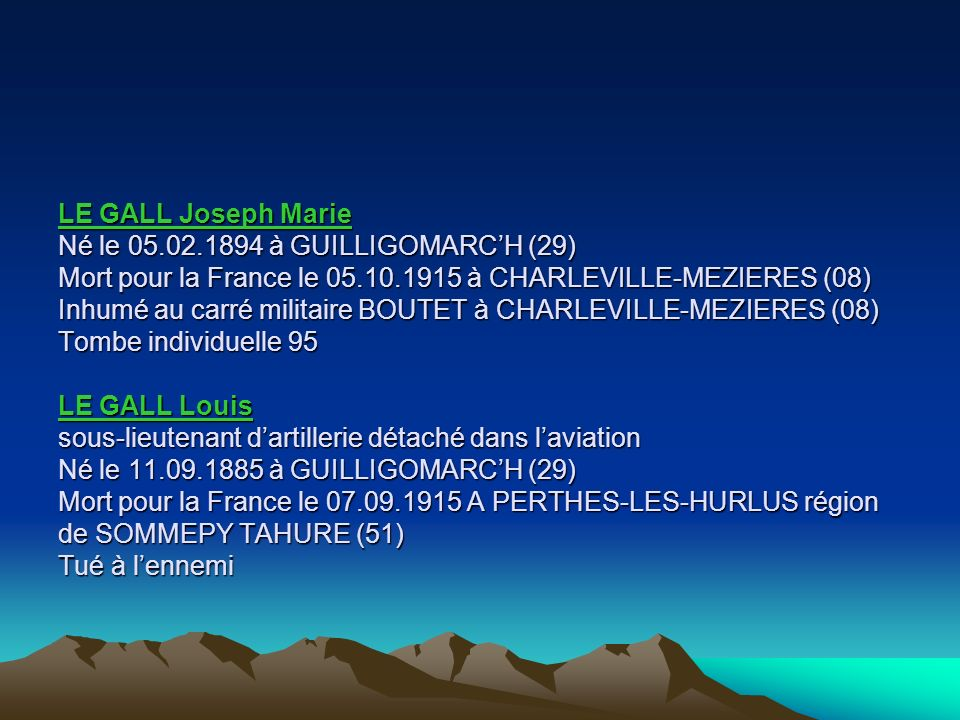 JANOT Louis Marie Né le 04.11.1894 à GUILLIGOMARCH (29) Mort pour la France le 25.08.1916 à WIENCOURT L EQUIPEE (80) Inhumé à la Nécropole nationale L