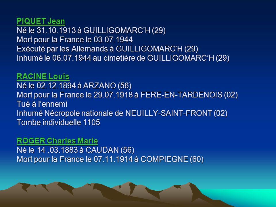 PETRO René Né le 07.06.1888 à GUILLIGOMARCH (29) Mort pour la France le 14.07.1915 au BOIS-BAURAIN (51) Tué à lennemi PICARDA Pierre Marie Né le 29.04