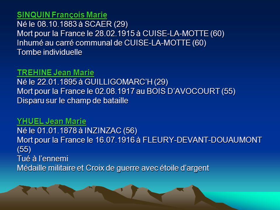 ROUILLE Jean Marie Né le 16.04.1892 à GUILLIGOMARCH (29) Mort pour la France le 02.09.1914 à LIVRY-LOUVERCY (51) Tué à lennemi ROUILLE Mathurin Né le