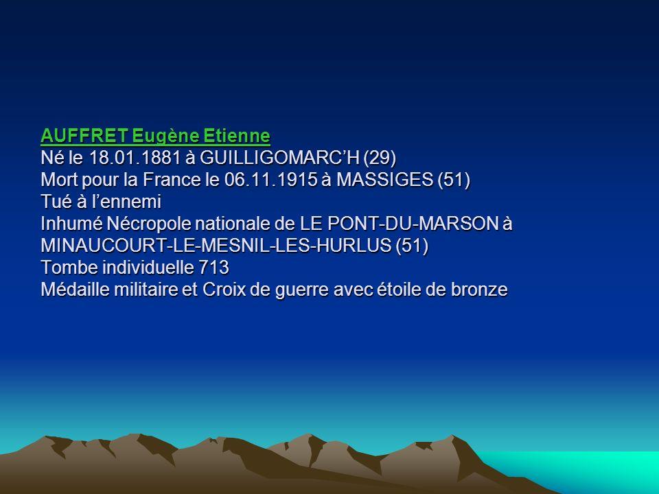ANDRE Jean Né le 15.11.1914 à GUILLIGOMARCH (29) Mort pour la France le 09.06.1940 à VOUZIERS (08) Inhumé le 25.11.1948 au cimetière de GUILLIGOMARCH