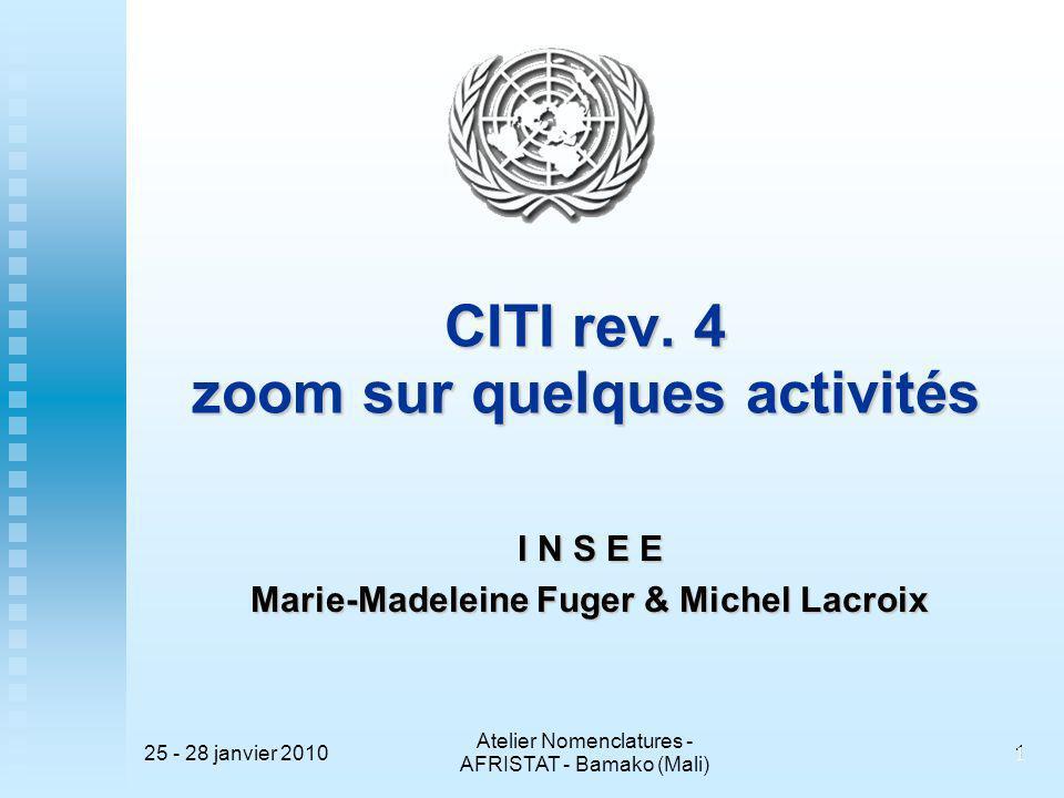 25 - 28 janvier 2010 Atelier Nomenclatures - AFRISTAT - Bamako (Mali) 11 CITI rev.