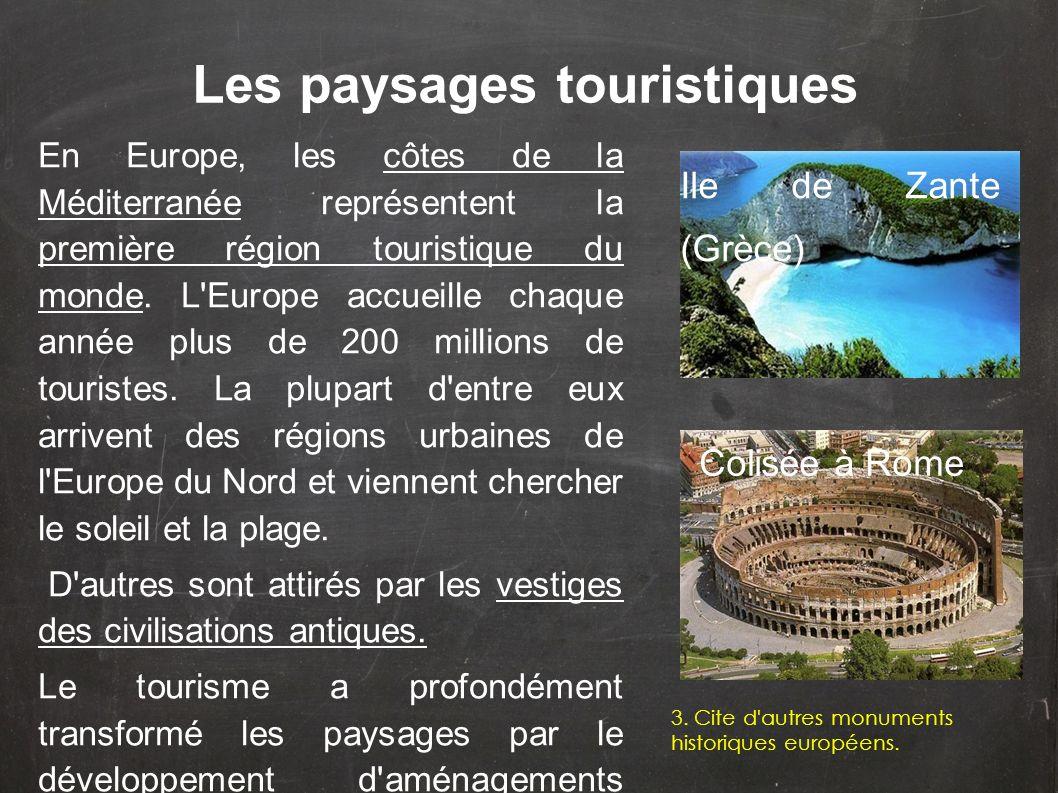 En Europe, les côtes de la Méditerranée représentent la première région touristique du monde. L'Europe accueille chaque année plus de 200 millions de