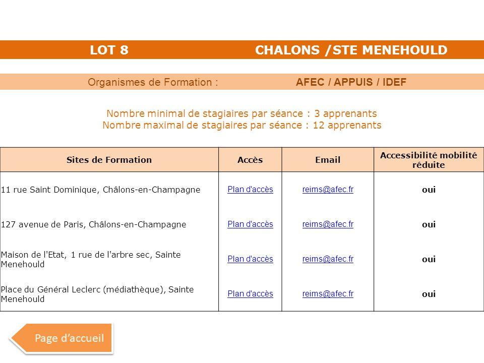LOT 8CHALONS /STE MENEHOULD Organismes de Formation :AFEC / APPUIS / IDEF Nombre minimal de stagiaires par séance : 3 apprenants Nombre maximal de sta