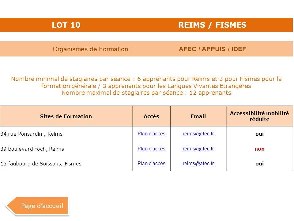 LOT 10REIMS / FISMES Organismes de Formation :AFEC / APPUIS / IDEF Nombre minimal de stagiaires par séance : 6 apprenants pour Reims et 3 pour Fismes