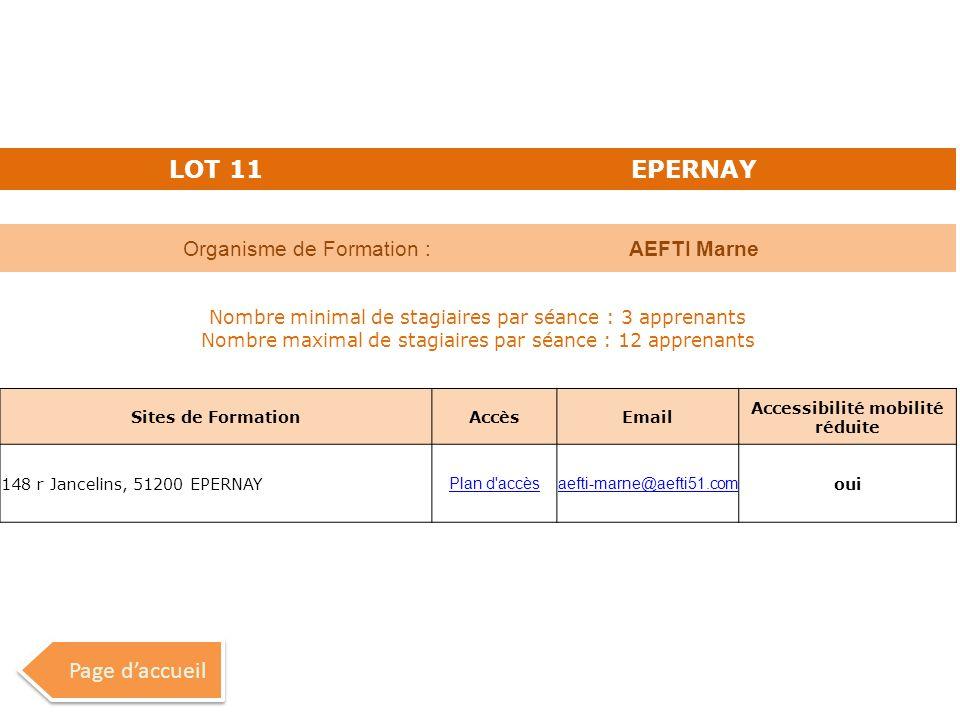 LOT 11EPERNAY Organisme de Formation :AEFTI Marne Nombre minimal de stagiaires par séance : 3 apprenants Nombre maximal de stagiaires par séance : 12