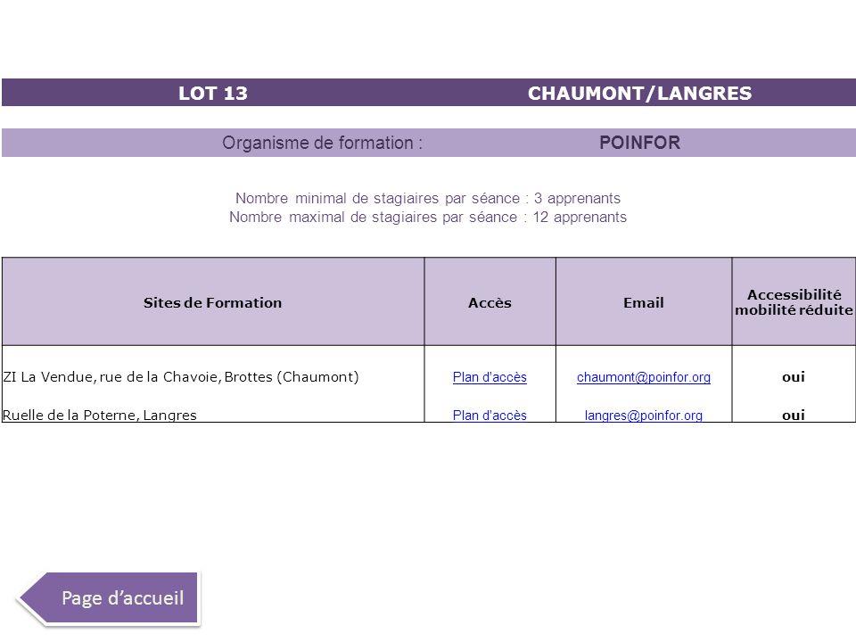 LOT 13CHAUMONT/LANGRES Organisme de formation :POINFOR Nombre minimal de stagiaires par séance : 3 apprenants Nombre maximal de stagiaires par séance
