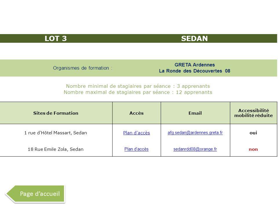 LOT 3SEDAN Organismes de formation : GRETA Ardennes La Ronde des Découvertes 08 Nombre minimal de stagiaires par séance : 3 apprenants Nombre maximal