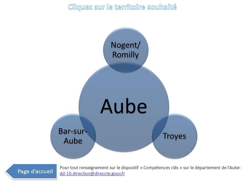 Aube Nogent/ Romilly Troyes Bar-sur- Aube Page daccueil Pour tout renseignement sur le dispositif « Compétences clés » sur le département de lAube : d