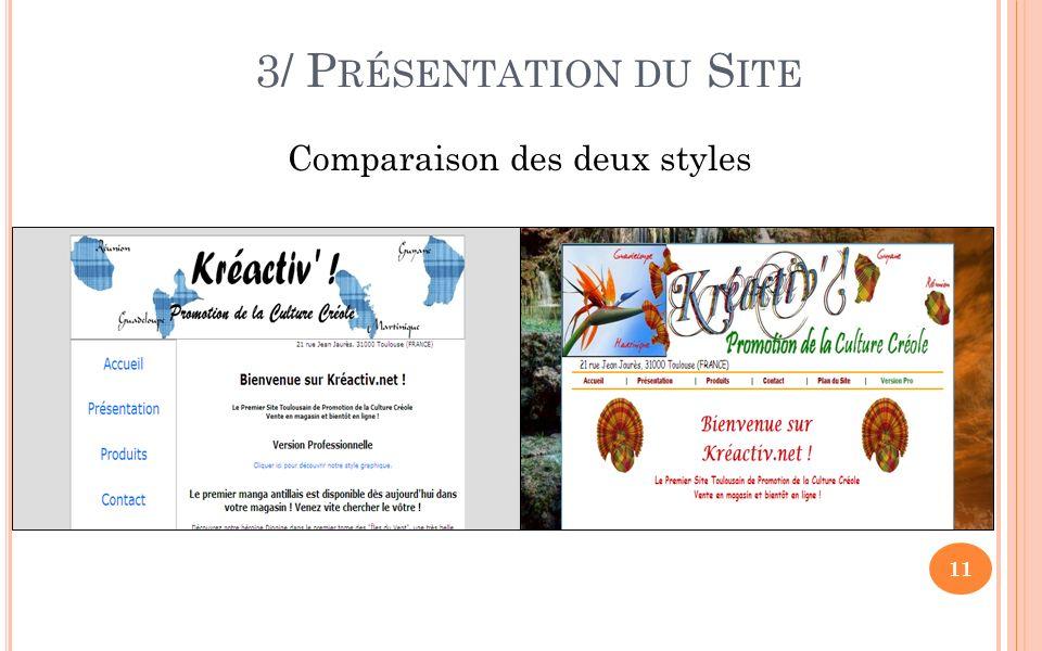 11 Comparaison des deux styles 3/ P RÉSENTATION DU S ITE
