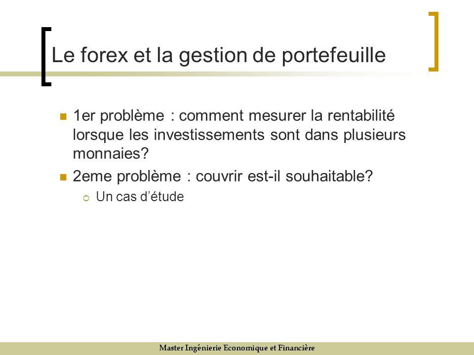 1er problème : comment mesurer la rentabilité lorsque les investissements sont dans plusieurs monnaies.