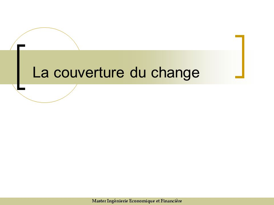 La couverture du change