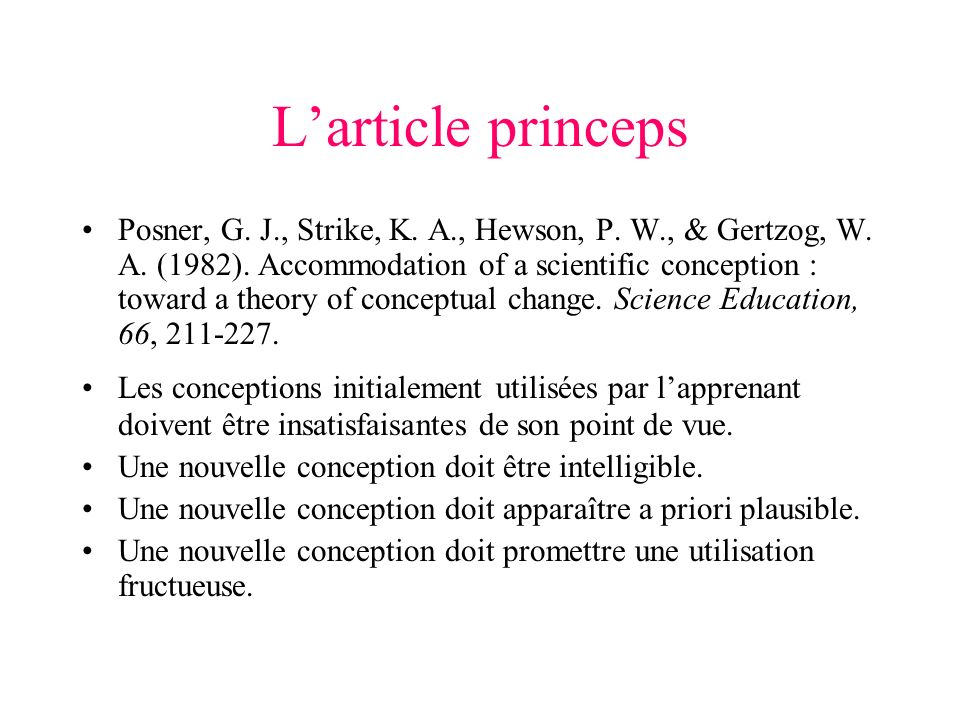Larticle princeps Posner, G. J., Strike, K. A., Hewson, P. W., & Gertzog, W. A. (1982). Accommodation of a scientific conception : toward a theory of