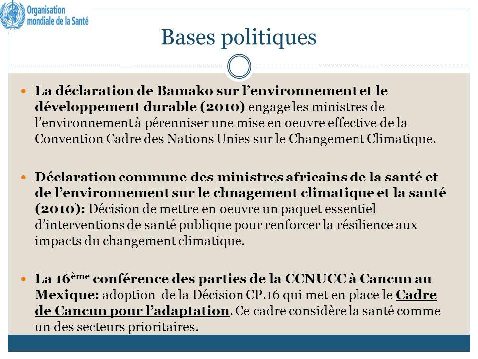 Bases politiques La déclaration de Bamako sur lenvironnement et le développement durable (2010) engage les ministres de lenvironnement à pérenniser une mise en oeuvre effective de la Convention Cadre des Nations Unies sur le Changement Climatique.
