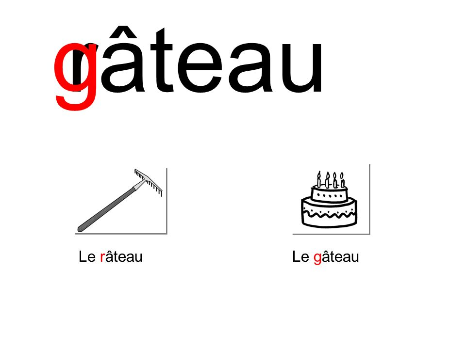 râteaug Le râteauLe gâteau