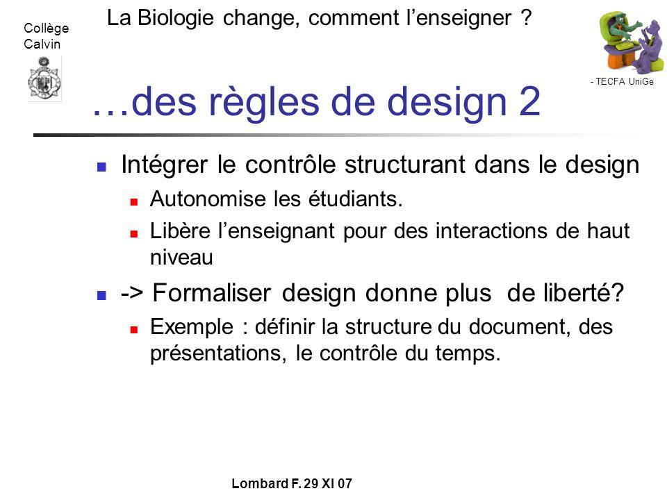 - TECFA UniGe La Biologie change, comment lenseigner ? Collège Calvin Lombard F. 29 XI 07 …des règles de design 2 Intégrer le contrôle structurant dan