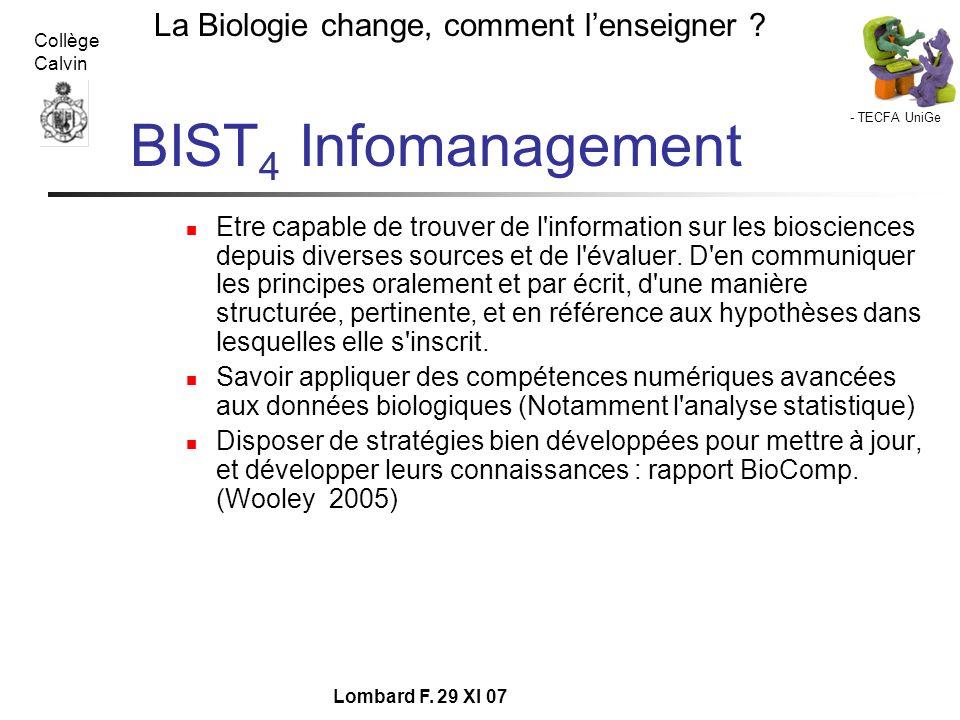 - TECFA UniGe La Biologie change, comment lenseigner ? Collège Calvin Lombard F. 29 XI 07 BIST 4 Infomanagement Etre capable de trouver de l'informati