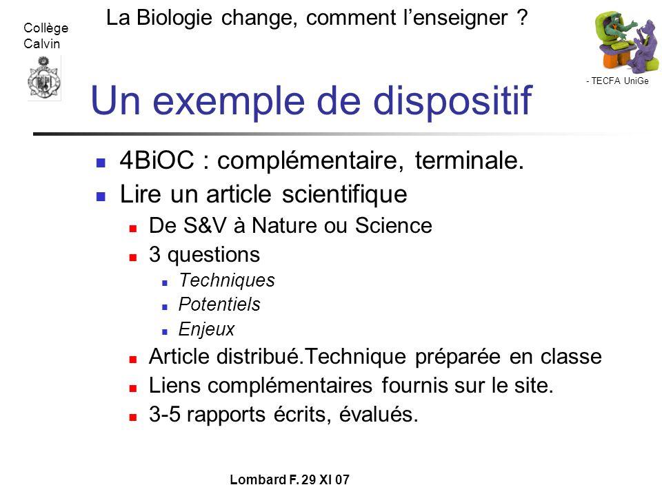 - TECFA UniGe La Biologie change, comment lenseigner ? Collège Calvin Lombard F. 29 XI 07 Un exemple de dispositif 4BiOC : complémentaire, terminale.