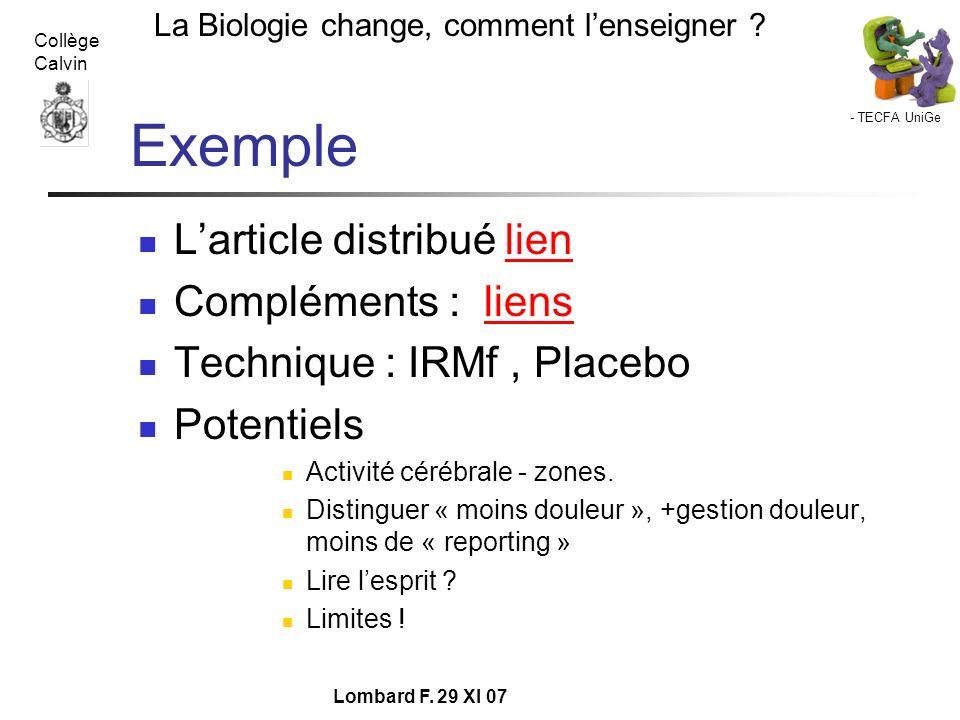 - TECFA UniGe La Biologie change, comment lenseigner ? Collège Calvin Lombard F. 29 XI 07 Exemple Larticle distribué lienlien Compléments : liensliens