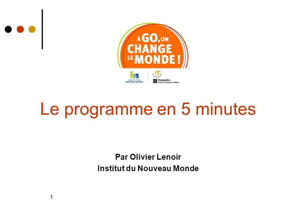 1 Le programme en 5 minutes Par Olivier Lenoir Institut du Nouveau Monde