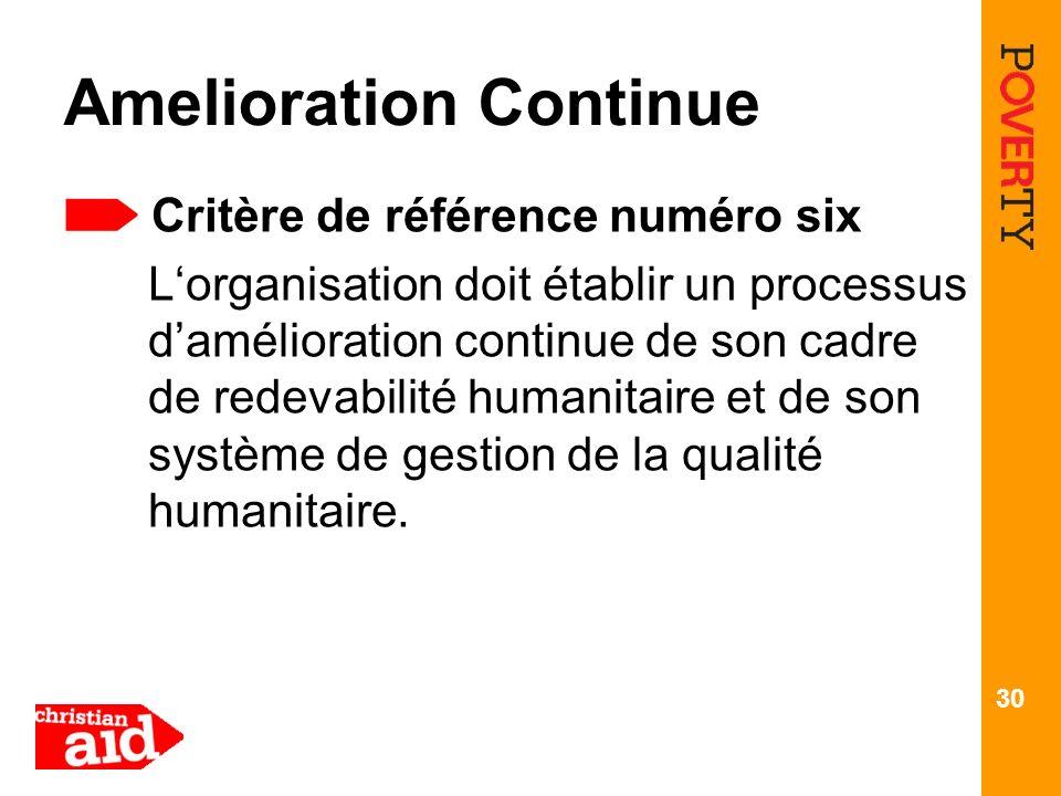 30 Amelioration Continue Critère de référence numéro six Lorganisation doit établir un processus damélioration continue de son cadre de redevabilité h