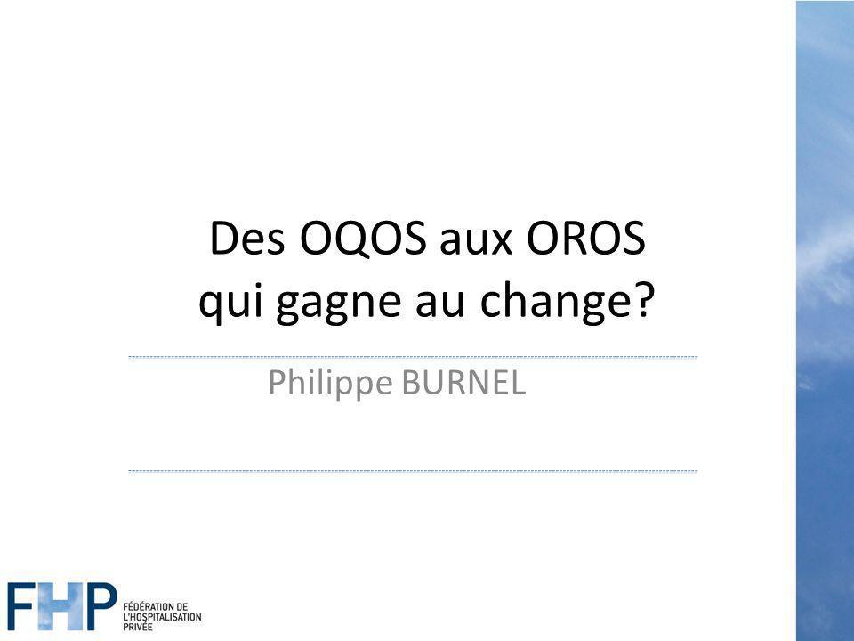 Des OQOS aux OROS qui gagne au change? Philippe BURNEL