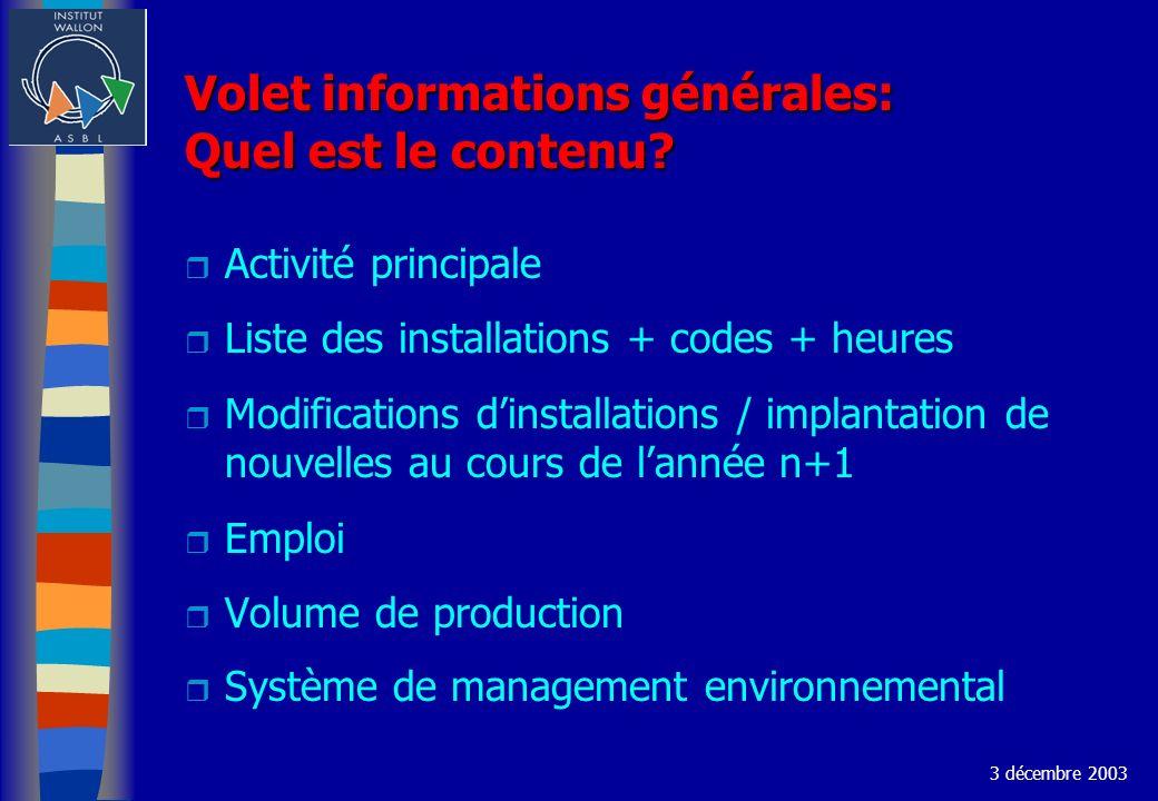 Volet informations générales: Quel est le contenu? r Activité principale r Liste des installations + codes + heures r Modifications dinstallations / i