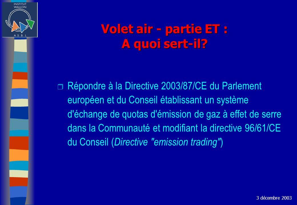 Volet air - partie ET : A quoi sert-il? r Répondre à la Directive 2003/87/CE du Parlement européen et du Conseil établissant un système d'échange de q