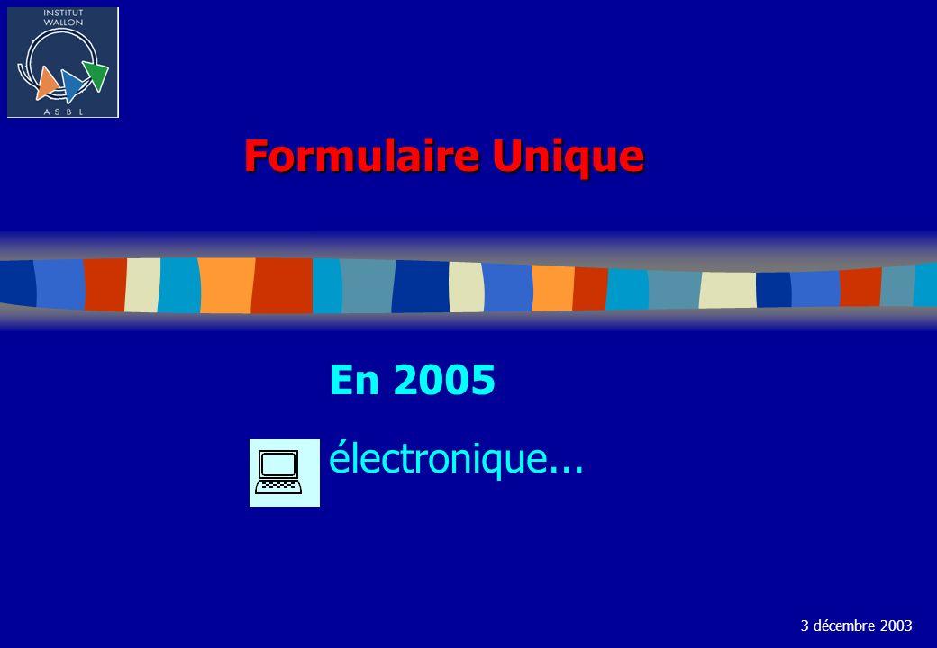Formulaire Unique En 2005 électronique... 3 décembre 2003