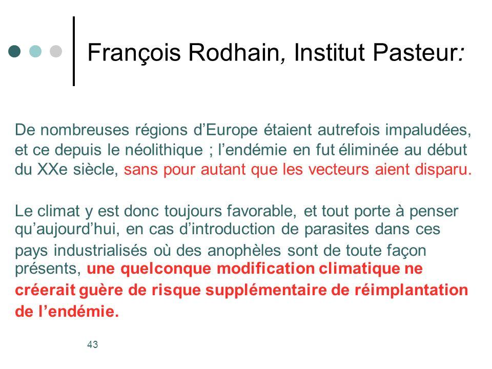 43 François Rodhain, Institut Pasteur: De nombreuses régions dEurope étaient autrefois impaludées, et ce depuis le néolithique ; lendémie en fut élimi