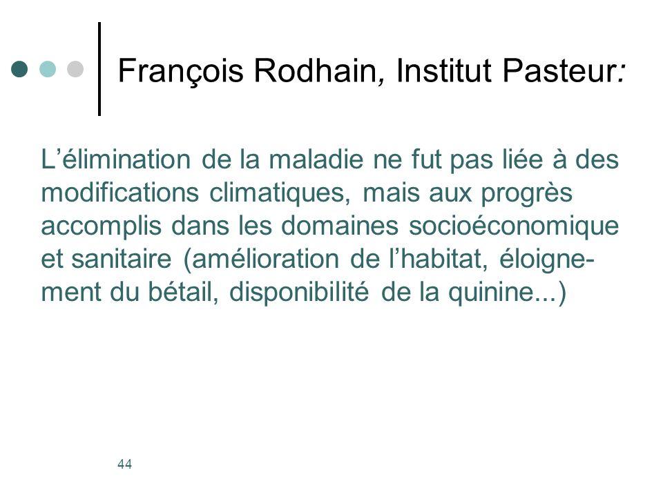 44 François Rodhain, Institut Pasteur: Lélimination de la maladie ne fut pas liée à des modifications climatiques, mais aux progrès accomplis dans les