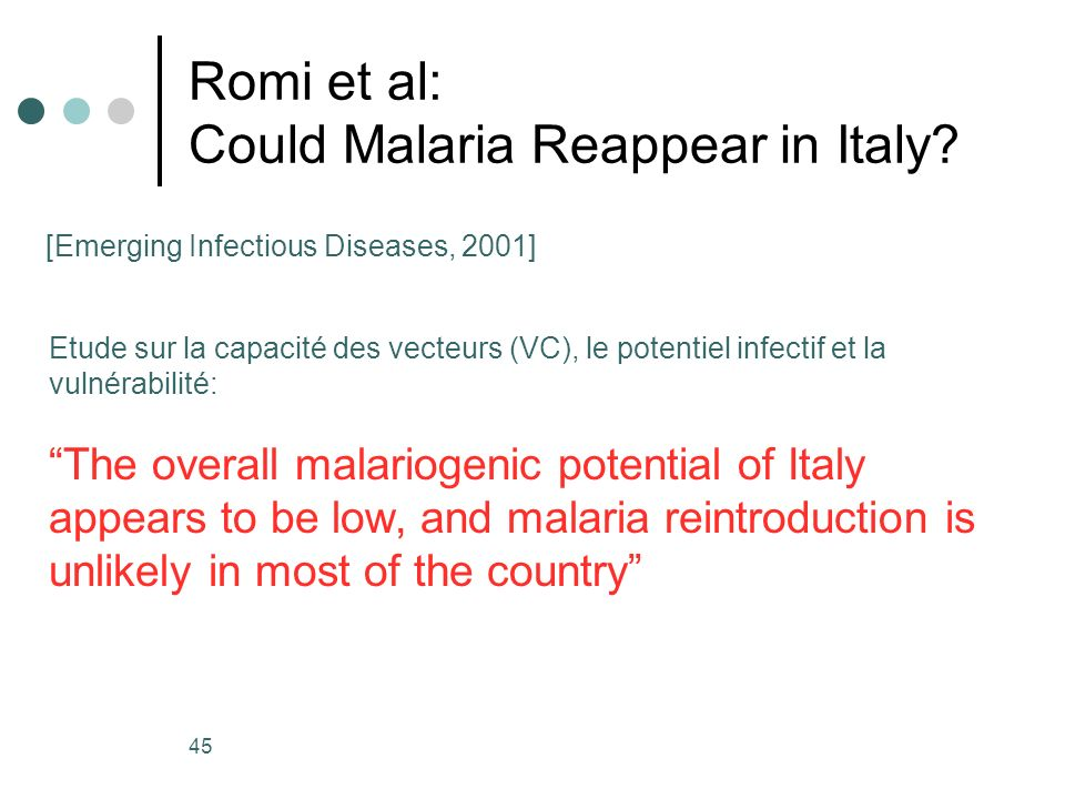 45 Romi et al: Could Malaria Reappear in Italy.