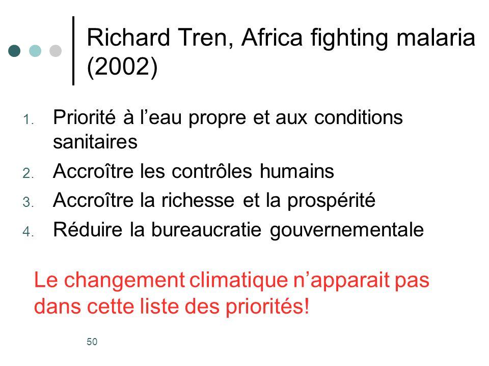 50 Richard Tren, Africa fighting malaria (2002) 1. Priorité à leau propre et aux conditions sanitaires 2. Accroître les contrôles humains 3. Accroître
