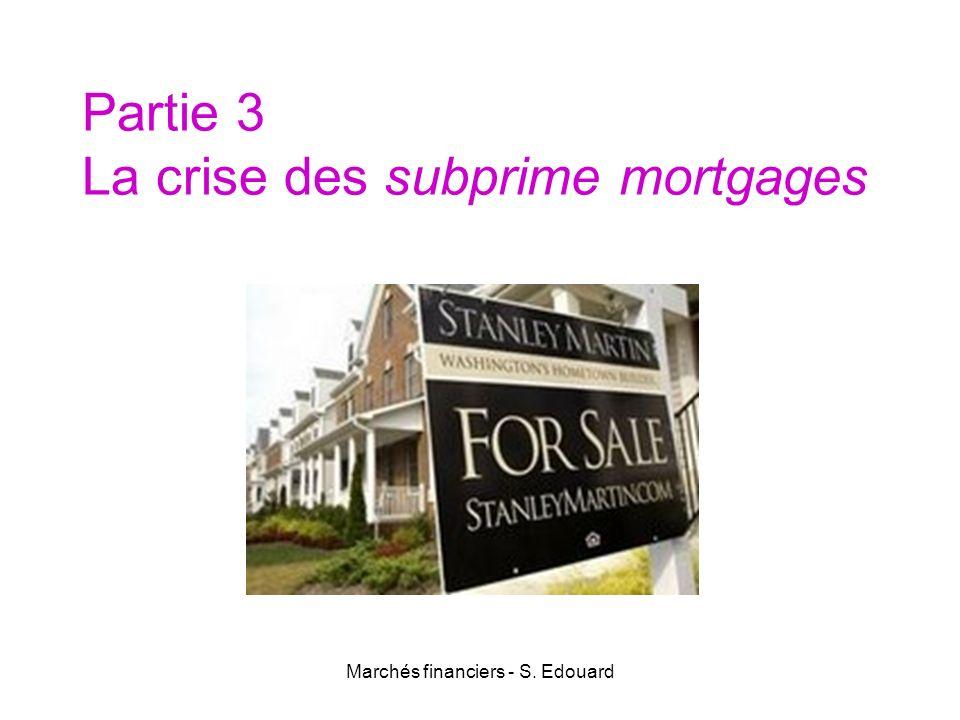 Marchés financiers - S. Edouard Partie 3 La crise des subprime mortgages