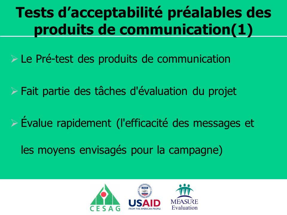 Séminaire Suivi / Evaluation des programmes de santé Dakar, Sénégal, 18 juin au 6 juillet 2007 Tests dacceptabilité préalables des produits de communi