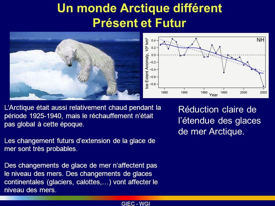 GIEC - WGI Un monde Arctique différent Présent et Futur LArctique était aussi relativement chaud pendant la période 1925-1940, mais le réchauffement n