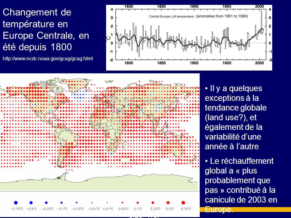 GIEC - WGI Changement de température en Europe Centrale, en été depuis 1800 http://www.ncdc.noaa.gov/gcag/gcag.html Il y a quelques exceptions à la te
