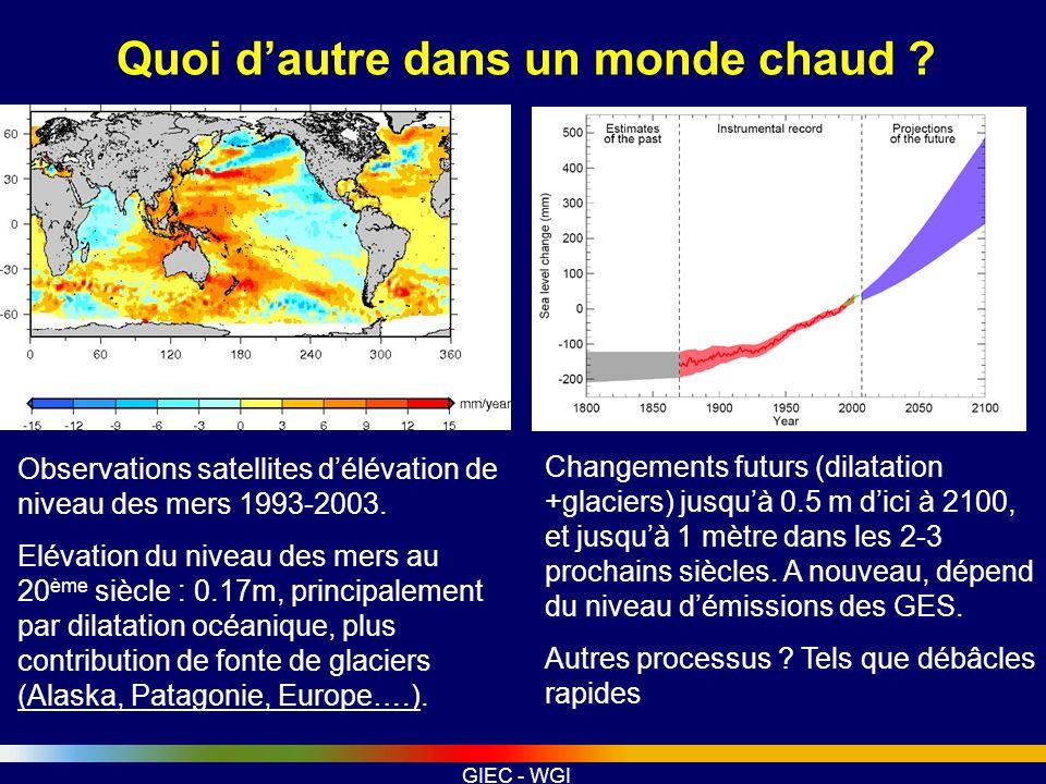 GIEC - WGI Quoi dautre dans un monde chaud ? Observations satellites délévation de niveau des mers 1993-2003. Elévation du niveau des mers au 20 ème s