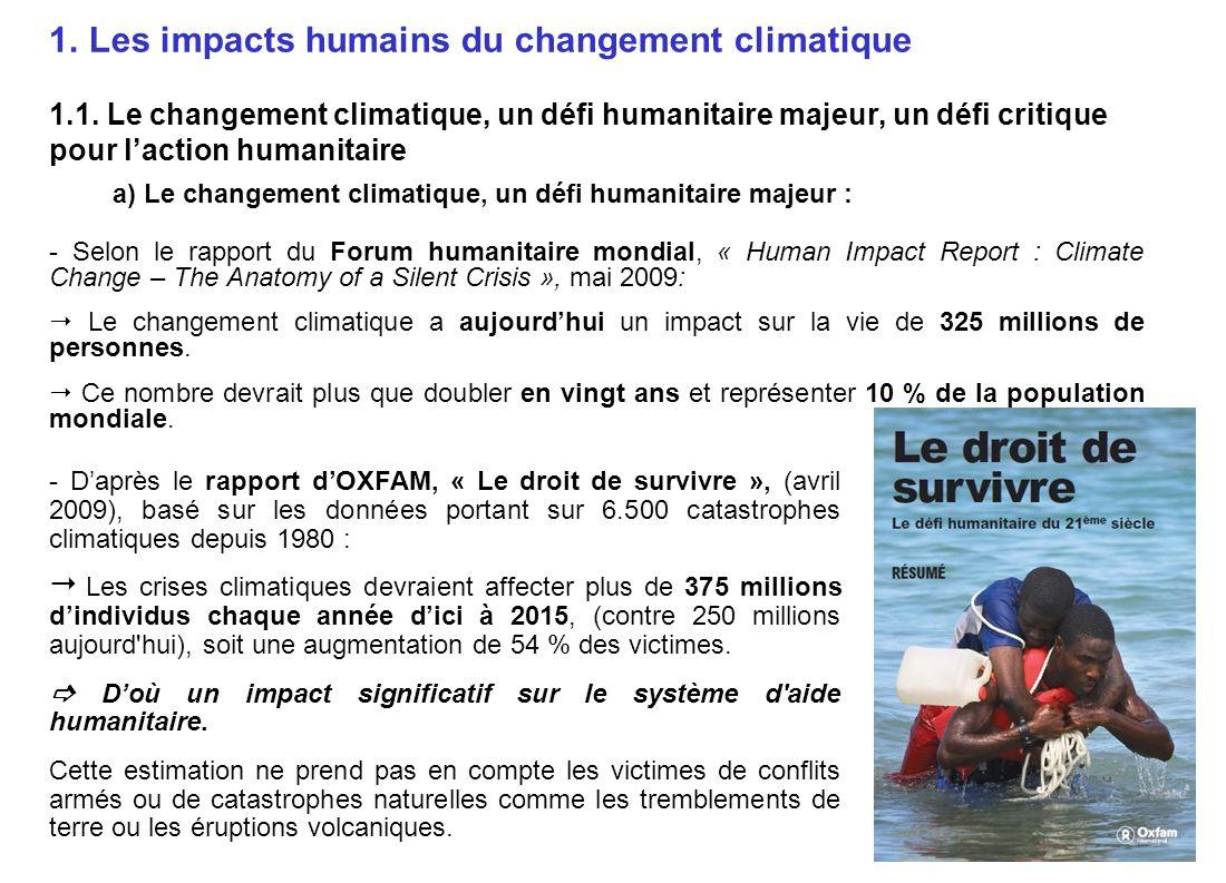 b) Le changement climatique, un défi critique pour laction humanitaire Source: Rapport du Forum humanitaire mondial, mai 2009 Schéma 1.