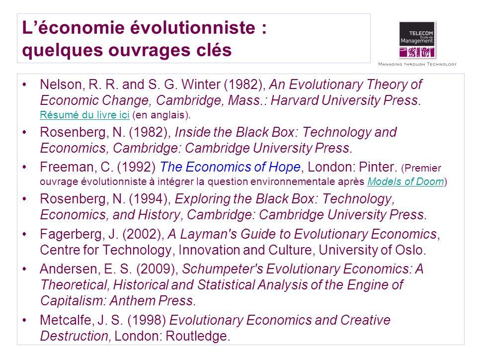 Léconomie évolutionniste : quelques ouvrages clés Nelson, R. R. and S. G. Winter (1982), An Evolutionary Theory of Economic Change, Cambridge, Mass.: