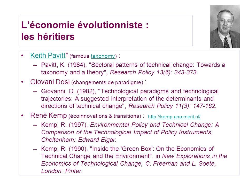 Léconomie évolutionniste : les héritiers http://kemp.unu-merit.nl/ Keith Pavitt (famous taxonomy) :Keith Pavitttaxonomy –Pavitt, K. (1984),