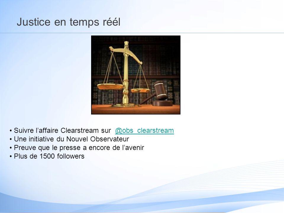 Justice en temps réél Suivre laffaire Clearstream sur @obs_clearstream@obs_clearstream Une initiative du Nouvel Observateur Preuve que le presse a encore de lavenir Plus de 1500 followers