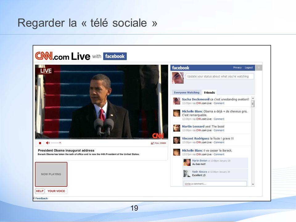 Regarder la « télé sociale » 19