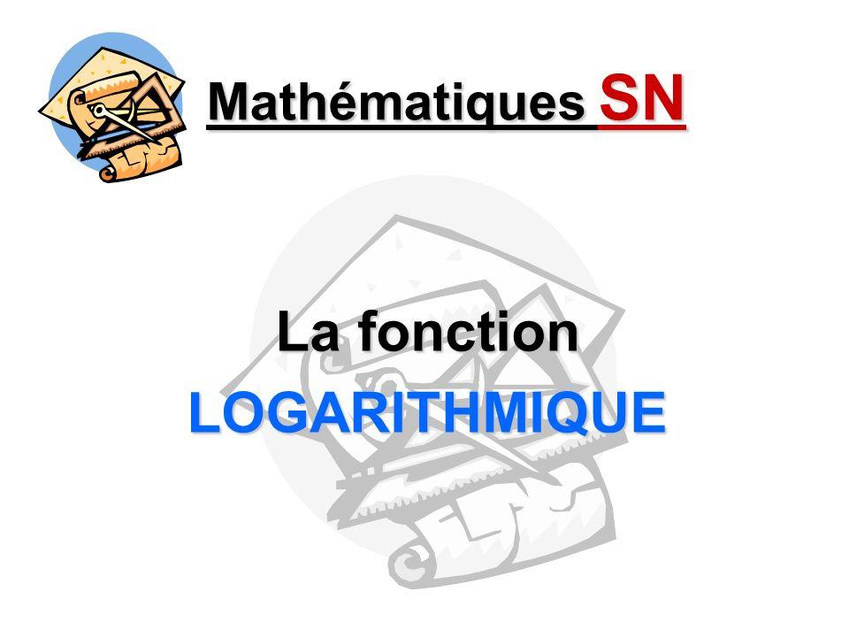Mathématiques SN La fonction LOGARITHMIQUE