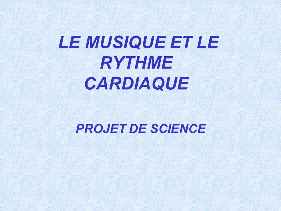 LE MUSIQUE ET LE RYTHME CARDIAQUE PROJET DE SCIENCE
