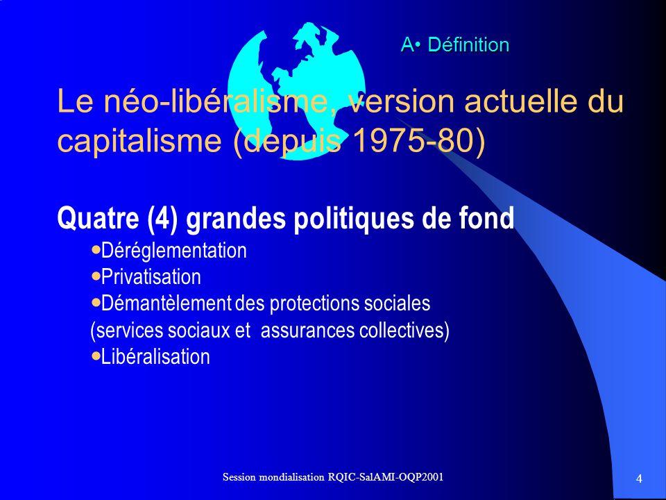 25 Session mondialisation RQIC-SalAMI-OQP2001 L ALÉNA l L Accord de libre-échange nord-américain s donne aux entreprises le droit de poursuivre les gouvernements si une politique nuit à leurs profits 4 Le cas du MMT, un cas troublant s ces droits fonctionnent à sens unique, car un gouvernement ne peut poursuivre une entreprise l Un précurseur de l AMI s avec la clause de «traitement national » C acteurs et instruments