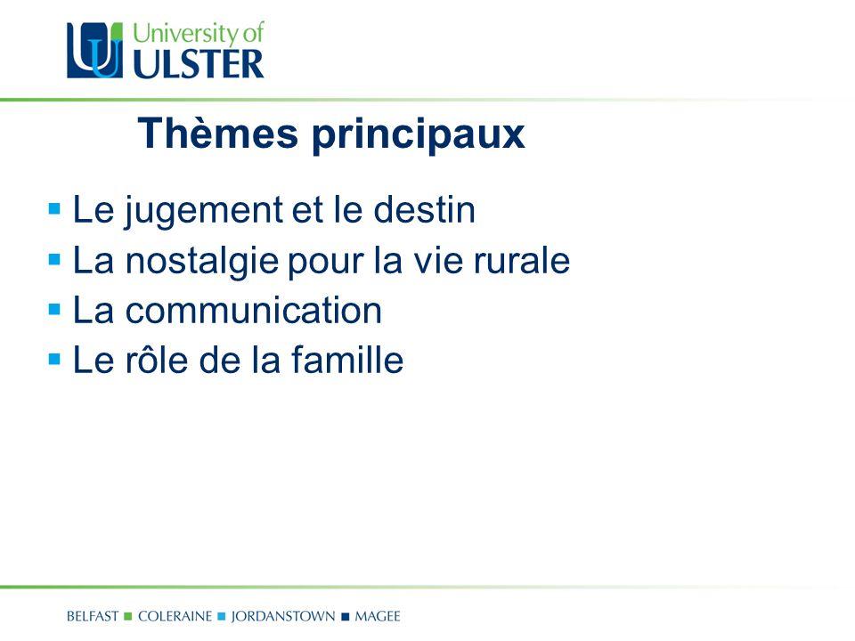 Thèmes principaux Le jugement et le destin La nostalgie pour la vie rurale La communication Le rôle de la famille
