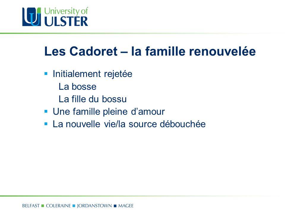 Les Cadoret – la famille renouvelée Initialement rejetée La bosse La fille du bossu Une famille pleine damour La nouvelle vie/la source débouchée