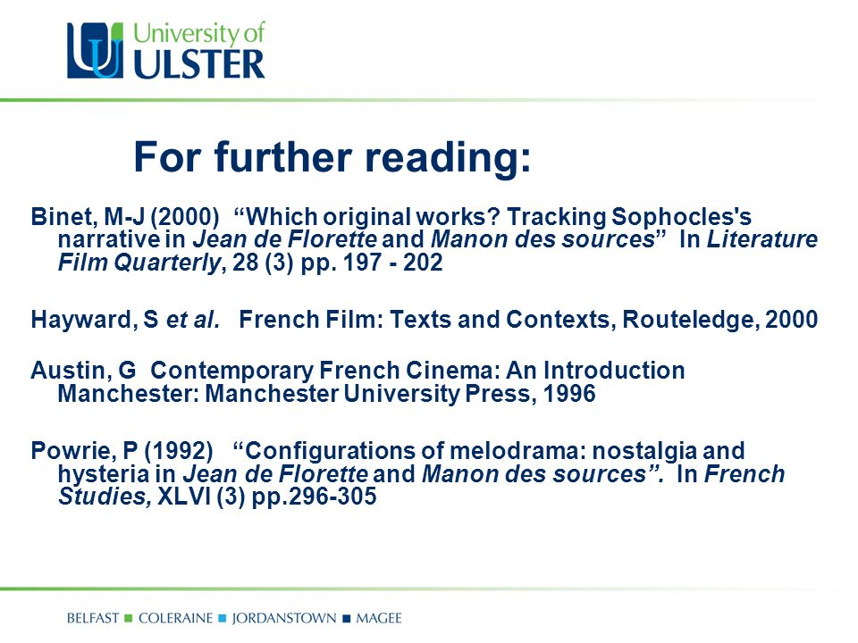 For further reading: Binet, M-J (2000) Which original works? Tracking Sophocles's narrative in Jean de Florette and Manon des sources In Literature Fi
