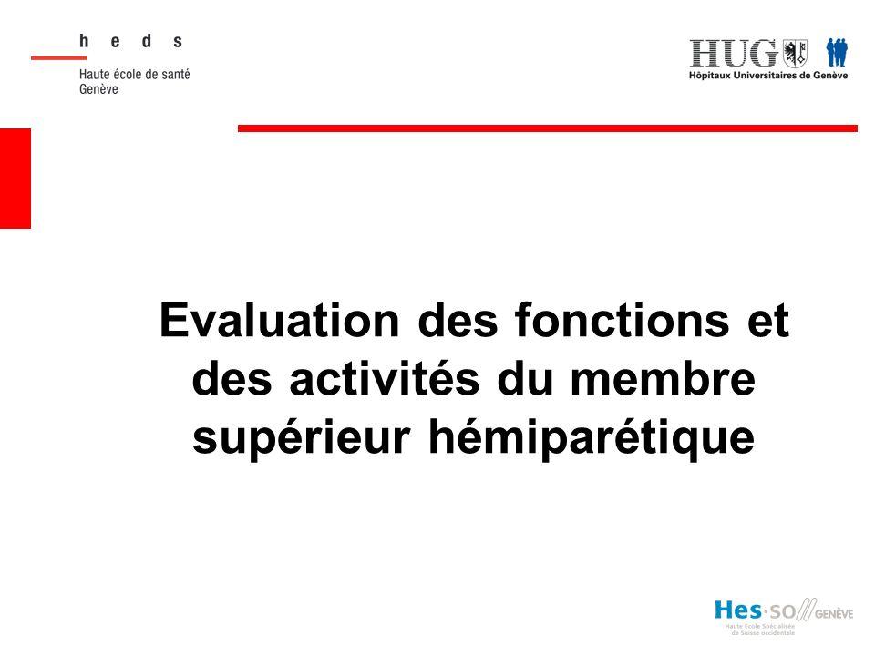 Evaluation des fonctions et des activités du membre supérieur hémiparétique